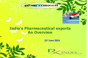 India s Pharmaceutical exports An Overview. 21 st June 2014