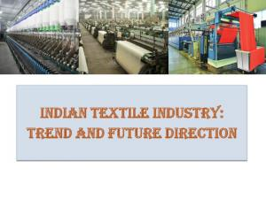 INDIAN TEXTILE INDUSTRY: Trend and Future direction