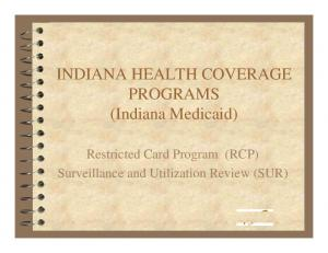 INDIANA HEALTH COVERAGE PROGRAMS (Indiana Medicaid) Restricted Card Program (RCP) Surveillance and Utilization Review (SUR)
