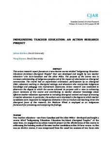 INDIGENIZING TEACHER EDUCATION: AN ACTION RESEARCH PROJECT