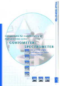 Indispensable for manufacturing of high-precision optics. GONIOMETER- SPECTROMETER For precise angle and refractive index measurement