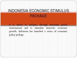 INDONESIA ECONOMIC STIMULUS PACKAGE