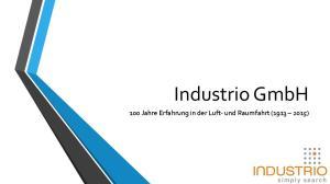 Industrio GmbH. 100 Jahre Erfahrung in der Luft- und Raumfahrt ( )