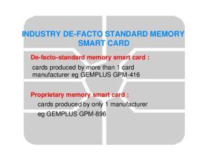 INDUSTRY DE-FACTO STANDARD MEMORY SMART CARD