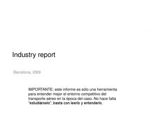 Industry report. Barcelona, 2009