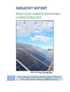 INDUSTRY REPORT SOUTHEAST ALBERTA RENEWABLE ENERGY STRATEGY. An initiative of the Southeast Alberta Energy Diversification Strategy (SEEDS) group