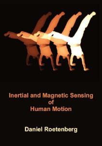 Inertial and Magnetic Sensing. of Human Motion. Daniel Roetenberg