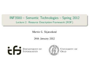 INF3580 Semantic Technologies Spring 2012