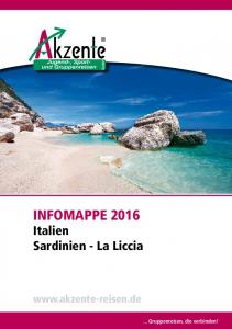 Infomappe 2016 Italien Sardinien - La Liccia Gruppenreisen, die verbinden! ... Gruppenreisen, die verbinden!
