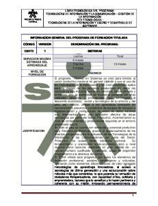 INFORMACION GENERAL DEL PROGRAMA DE FORMACION TITULADA CÓDIGO VERSION DENOMINACIÓN DEL PROGRAMA: 6 meses