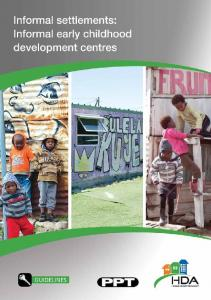 INFORMAL SETTLEMENT UPGRADING GUIDELINES: INFORMAL EARLY CHILDHOOD DEVELOPMENT CENTRES IN INFORMAL SETTLEMENTS IN SOUTH AFRICA GUIDELINES DEVELOPED BY