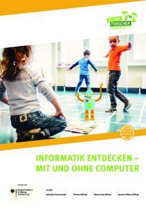 INFORMATIK ENTDECKEN MIT UND OHNE COMPUTER