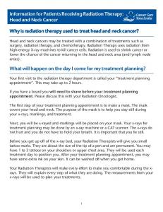 Information for Patients Receiving Radiation Therapy: Head and Neck Cancer. Why is radiation therapy used to treat head and neck cancer?