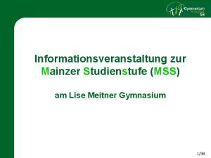 Informationsveranstaltung zur Mainzer Studienstufe (MSS) am Lise Meitner Gymnasium