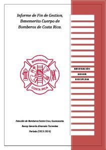 Informe de Fin de Gestion, Benemerito Cuerpo de Bomberos de Costa Rica