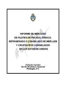 INFORME DE MERCADO DE FILETES DE PECADO, FRESCO, REFRIGERADO O CONGELADO DE MERLUZA Y CRUSTACEOS CONGELADOS EN LOS ESTADOS UNIDOS