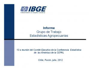 INFORME DEL GRUPO DE TRABAJO SOBRE ESTAÍSTICAS AGRO Informe Grupo de Trabajo,