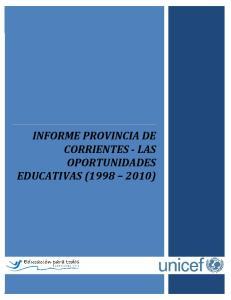 INFORME PROVINCIA DE CORRIENTES - LAS OPORTUNIDADES EDUCATIVAS ( )