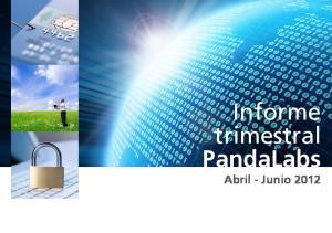 Informe trimestral PandaLabs Abril - Junio 2012