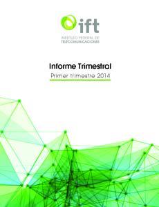 Informe Trimestral. Primer trimestre 2014