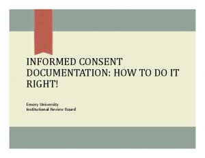 INFORMED CONSENT DOCUMENTATION: HOW TO DO IT RIGHT! Emory University Institutional Review Board
