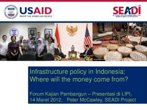 Infrastructure policy in Indonesia: Where will the money come from?