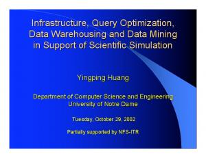 Infrastructure, Query Optimization, Data Warehousing and Data Mining in Support of Scientific Simulation