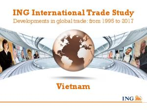 ING International Trade Study Developments in global trade: from 1995 to Vietnam
