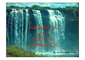 INGENIERIA DE LA ENERGIA HIDRAULICA. Mg. Amancio Rojas Flores