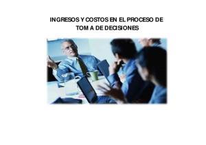 INGRESOS Y COSTOS EN EL PROCESO DE TOMA DE DECISIONES