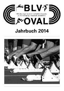 Inhaltsverzeichnis OVAL-Jahrbuch 2014 Jahrbuch des Berner Leichtathletik-Verbandes BLV