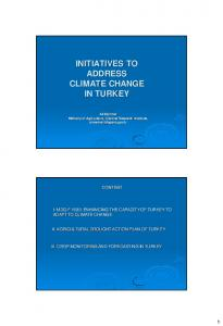 INITIATIVES TO ADDRESS CLIMATE CHANGE IN TURKEY