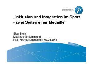 Inklusion und Integration im Sport - zwei Seiten einer Medaille. Siggi Blum Mitgliederversammlung KSB Hochsauerlandkreis,