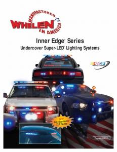 Inner Edge Undercover Super-LED. Series Lighting Systems. NEW! Extra Low Profile XLP Series. Form# INNR0313