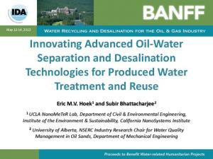 Innovating Advanced Oil-Water Separation and Desalination Technologies for Produced Water Treatment and Reuse