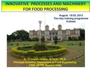 INNOVATIVE PROCESSES AND MACHINERY FOR FOOD PROCESSING