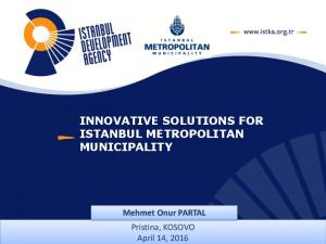 INNOVATIVE SOLUTIONS FOR ISTANBUL METROPOLITAN MUNICIPALITY