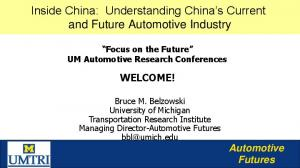Inside China: Understanding China s Current and Future Automotive Industry