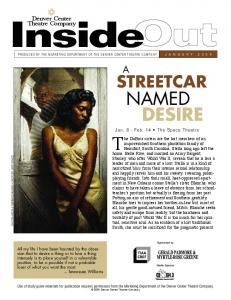 Inside. The DuBois sisters are the last members of an. Desire. Streetcar. Denver Center. Theatre Company. Jan. 8 - Feb. 14 The Space Theatre