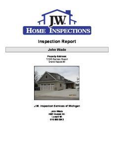 Inspection Report. John Wade. Property Address: Sample Report Grand Rapids MI. J.W. Inspection Services of Michigan
