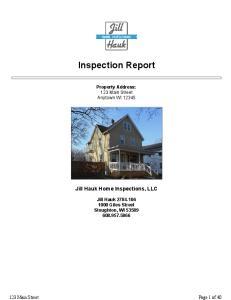Inspection Report. Property Address: 123 Main Street. Anytown WI Jill Hauk Home Inspections, LLC