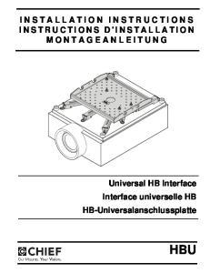 INSTALLATION INSTRUCTIONS INSTRUCTIONS D'INSTALLATION MONTAGEANLEITUNG. Universal HB Interface Interface universelle HB HB-Universalanschlussplatte
