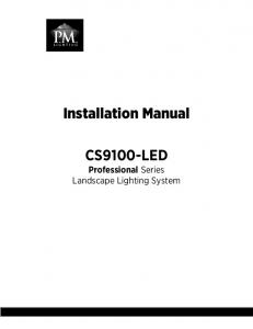 Installation Manual CS9100-LED. Professional Series Landscape Lighting System