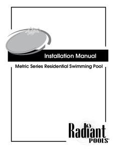 Installation Manual. Metric Series Residential Swimming Pool