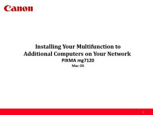Installing Your Multifunction to Additional Computers on Your Network. PIXMA mg7120 Mac OS