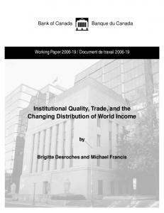 Institutional Quality, Trade, and the Changing Distribution of World Income Brigitte Desroches and Michael Francis