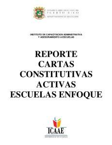 INSTITUTO DE CAPACITACION ADMINISTRATIVA Y ASESORAMIENTO A ESCUELAS REPORTE CARTAS CONSTITUTIVAS ACTIVAS ESCUELAS ENFOQUE