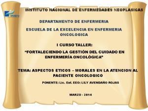 INSTITUTO NACIONAL DE ENFERMEDADES NEOPLASICAS DEPARTAMENTO DE ENFERMERIA ESCUELA DE LA EXCELENCIA EN ENFERMERIA ONCOLOGICA