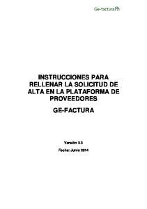 INSTRUCCIONES PARA RELLENAR LA SOLICITUD DE ALTA EN LA PLATAFORMA DE PROVEEDORES GE-FACTURA