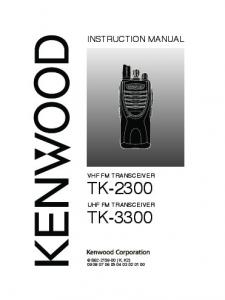 INSTRUCTION MANUAL VHF FM TRANSCEIVER TK-2300 UHF FM TRANSCEIVER TK-3300 B (K, K2)